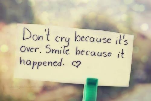 dont-cry-because-its-over-smile-because-it-happened-quote-2